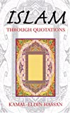 Islam Through Quotations, Kamal-Eldin Hassan, 1594537615