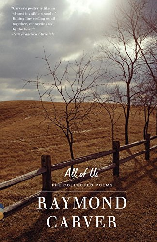 All of Us: The Collected Poems [Raymond Carver] (Tapa Blanda)