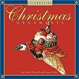 Celebrating Christmas Ornaments, Nina Chertoff and Susan Kahn, 140273896X