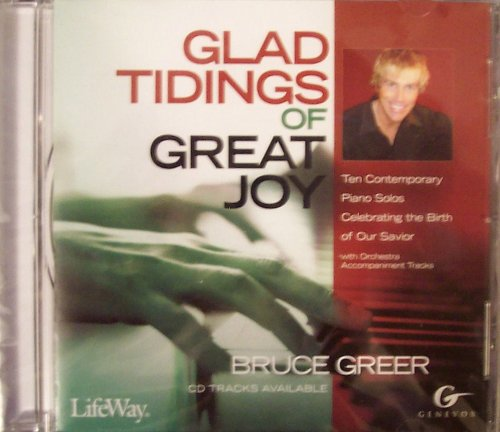 Glad Tidings of Great Joy: Ten Contemporary Piano Solos Celebrating the Birth of Our Savior