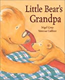 Little Bear's Grandad, Nigel Gray, 1589250087