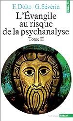 L'Evangile au risque de la psychanalyse, tome 2