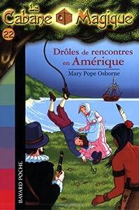 """Afficher """"La Cabane Magique n° 22 Drôles de rencontres en Amérique"""""""