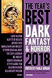The Year's Best Dark Fantasy & Horror 2018 Edition by  Paula Guran in stock, buy online here