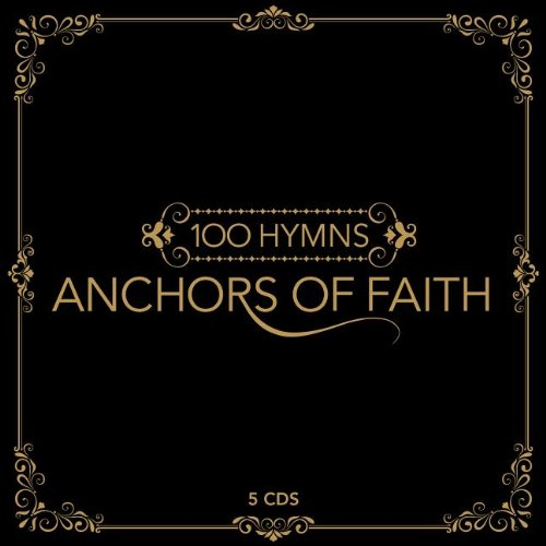 Price comparison product image Anchors Of Faith - 100 Hymns