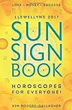 Llewellyn's 2017 Sun Sign Book: Horoscopes for Everyone! (Llewellyn's Sun Sign Book)