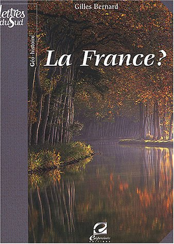 La France ? : Essai de géo-histoire