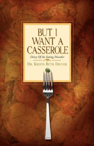 But I Want A Casserole by Krista Beth Driver