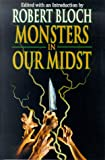 Monsters in Our Midst (Psycho Files)