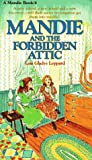 Front cover for the book Mandie and the Forbidden Attic by Lois Gladys Leppard