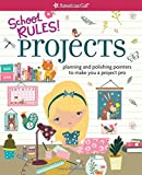 School Rules! Projects: Planning and Polishing Pointers to Make You a Project Pro
