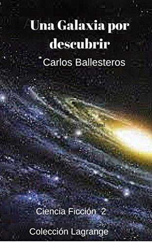 Descargar Libro Una Galaxia Por Descubrir José Eenrrique Ballesteros Arancibia