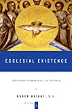 Christian Community in History, Volume 3 : Ecclesial Existence, Haight, Roger and Haight, 0826429475
