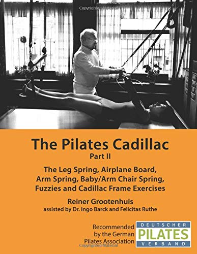 The Pilates Cadillac   Part II  The Leg Spring Airplane Board Arm Spring Baby Arm Chair Spring Fuzzies And Cadillac Frame Exercises  The Pilates Equipment Band 4