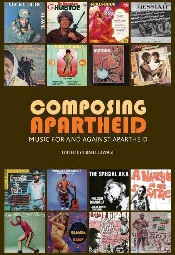 Composing Apartheid: Music for and Against Apartheid