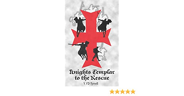 Knights Templar To The Rescue