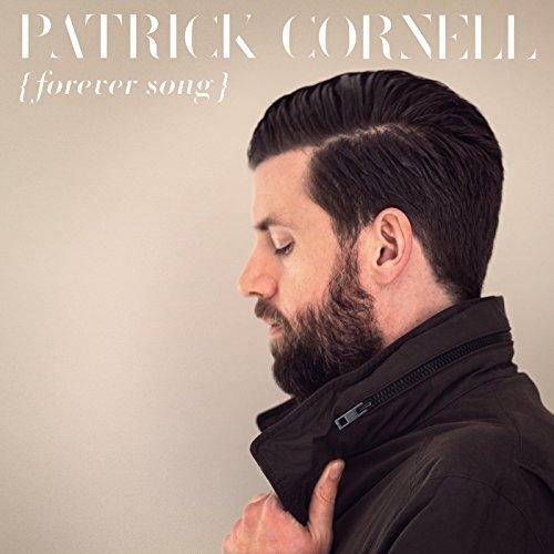 Patrick Cornell - Forever Song (2018)