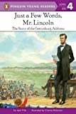 Just a Few Words, Mr. Lincoln: The Story of the Gettysburg Address (Penguin Young Readers, Level 4)