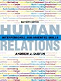 Human Relations: Interpersonal Job-Oriented Skills (11th Edition)