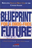 Reducing Illegal Drug Use in the United States : Blueprint for a Drug-Free Future, McGarrell, Edmund F. and Hutchens, Jason D., 1558130896