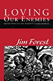Loving Our Enemies, Jim Forest, 162698090X