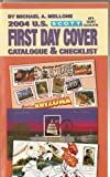Scott 2004 U. S. First Day Cover Catalogue and Checklist, Michael A. Mellone, 0894873318