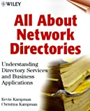 All About Network Directories: Understanding Directory Services and Business Applications