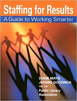 Staffing for Results: A Guide to Working Smarter