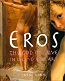 Eros: The God of Love in Legend and Art