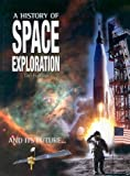A History of Space Exploration: And its future...