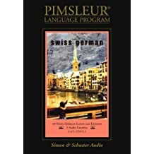 German (Swiss): Learn to Speak and Understand Swiss German with Pimsleur Language Programs