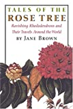 Amazon / David R Godine: Tales of the Rose Tree Ravishing Rhododendrons And Their Travels Around the World (Jane Brown)