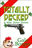 img - for Totally Decked (A Miller Sisters Mystery) book / textbook / text book