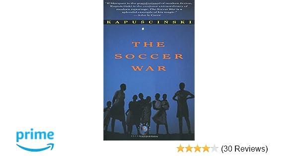 The Soccer War Ryszard Kapuscinski 9780679738053 Amazon Books