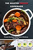 The Master French Cookbook: French Recipes from Paris Kitchens