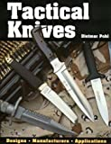 Tactical Knives, Dietmar Pohl, 0873496361