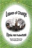Leaves of Change, Elysia Robertson, 0595665888