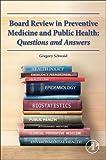 Board Review in Preventive Medicine and Public Health
