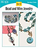 Bead and Wire Jewelry - 9 Projects, Kalmbach Publishing Co. Staff, 0890244545