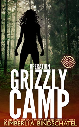 Operation Grizzly Camp: An edge-of-your-seat survival thriller in the savage wilderness of Alaska (Poppy McVie Mysteries Book 3) (Poppies Landscape)