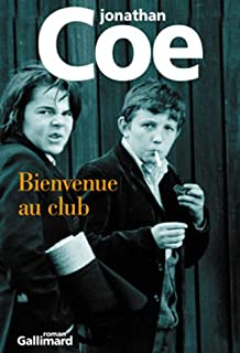 Bienvenue au club : roman, Coe, Jonathan