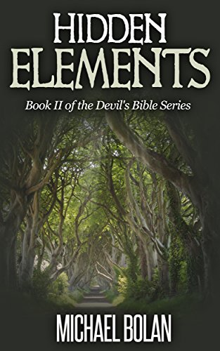 Book: Hidden Elements - Book II of The Devil's Bible Series by Michael Bolan