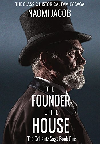 The founder of the house the gollantz family saga book 1 kindle the founder of the house the gollantz family saga book 1 by jacob fandeluxe Gallery