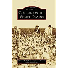 Cotton on the South Plains (Images of America)