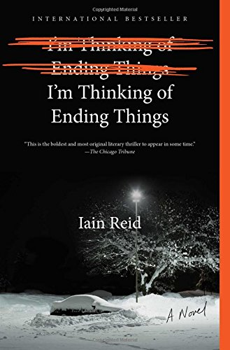I'm Thinking of Ending Things: A Novel [Iain Reid] (Tapa Blanda)