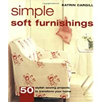 Image for Simple Soft Furnishings: 50 Stylish Sewing Projects to Transform Your Home