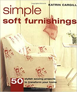 Simple Soft Furnishings 50 Stylish Sewing Projects to Transform