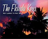 The Florida Keys: Key Largo to Key West