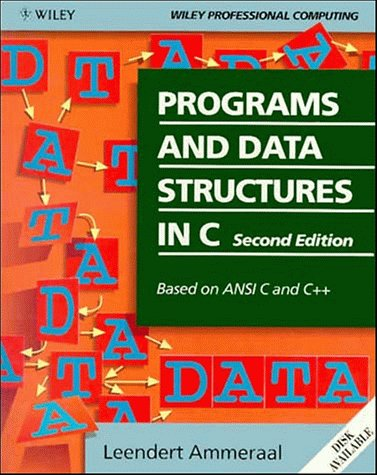 Programs and Data Structures in C: Based on ANSI C and C++, 2nd Edition by Wiley