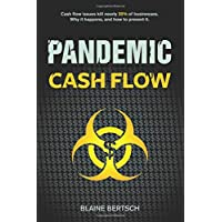 Pandemic Cash Flow: Cash flow issues kill nearly 30% of businesses. Why it happens, and how to prevent it.